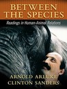 Between the Species: A Reader in Human-Animal Relations