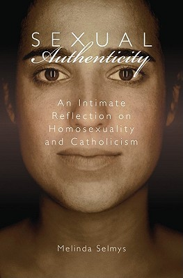 Sexual Authenticity by Melinda Selmys