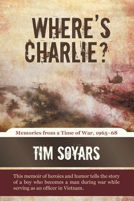 Where's Charlie?: Memories from a Time of War, 1965-68