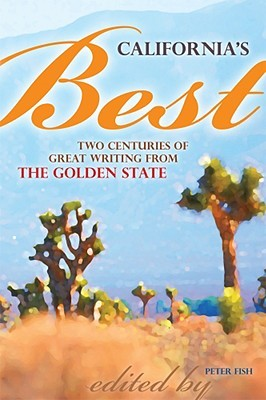 California's Best: Two Centuries of Great Writing from the Golden State