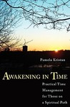 Awaking in Time: Practical Time Management for Those on a Spiritual Path