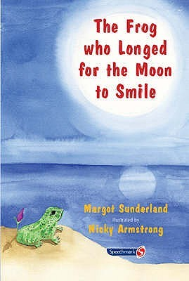 The Frog Who Longed for the Moon to Smile: A Story for Children Who Yearn for Someone They Love