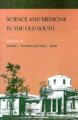Science and Medicine in the Old South by Ronald L. Numbers