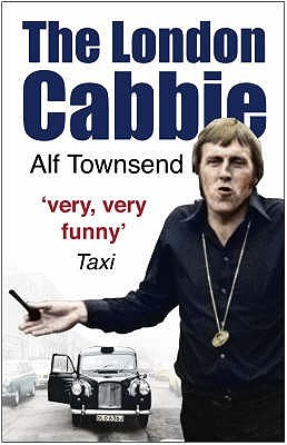 The London Cabbie. Alf Townsend