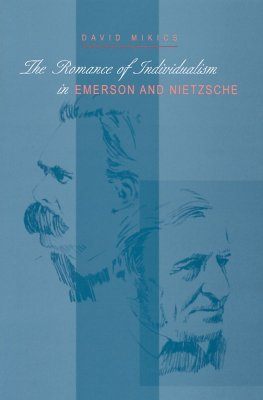 The Romance of Individualism in Emerson & Nietzsche (Series In Continental Thought) (Series In Continental Thought)