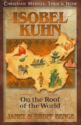 Isobel Kuhn: On the Roof of the World