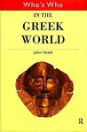 Who's Who in the Greek World (Who's Who) (Who's Who (Routledge))