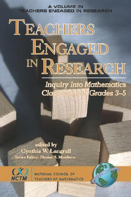 Teachers Engaged In Research: Inquiry In Mathematics Classrooms, Grades 3 5 (Pb) (Teachers Engaged In Research)