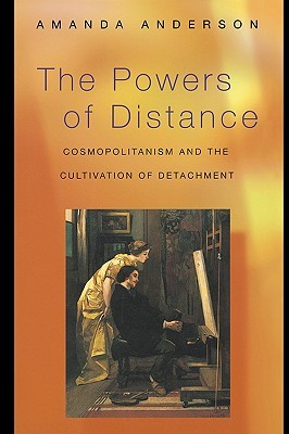 The Powers of Distance: Cosmopolitanism and the Cultivation of Detachment