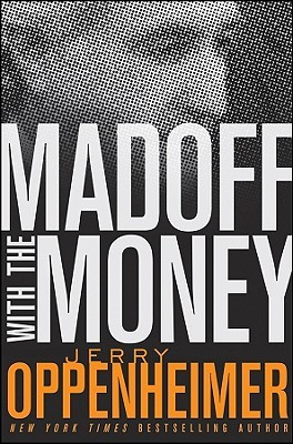 Madoff with the Money by Jerry Oppenheimer