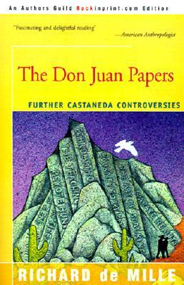 The Don Juan Papers: Further Castaneda Controversies