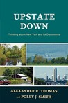 Upstate Down: Thinking about New York and Its Discontents
