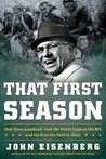 That First Season: How Vince Lombardi Took the Worst Team in the NFL and Set It on the Path to Glory