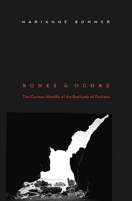 Bones and Ochre: The Curious Afterlife of the Red Lady of Paviland