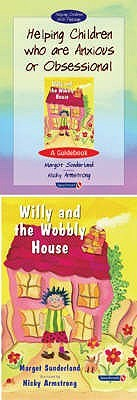 Helping Children Who Are Anxious or Obsessional & Willy and the Wobbly House: Set