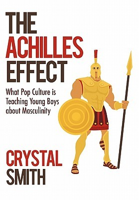 The Achilles Effect by Crystal Smith