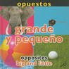 Opuestos: Grande y Pequeno/Opposites: Big and Little