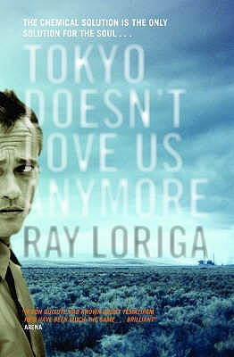 Tokyo Doesn't Love Us Anymore by Ray Loriga
