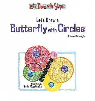 Let's Draw a Butterfly with Circles by Joanne Randolph