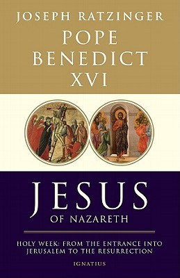 Jesus of Nazareth, Part Two by Pope Benedict XVI