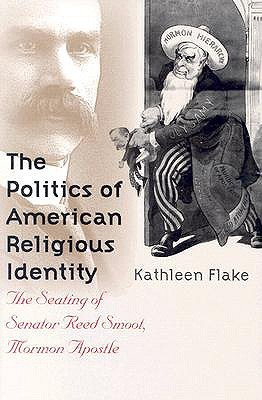 The Politics of American Religious Identity by Kathleen Flake
