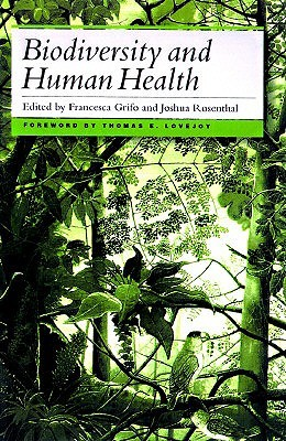 Biodiversity and Human Health by Francesca Grifo