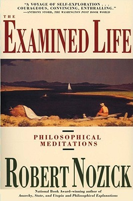 The Examined Life by Robert Nozick