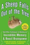 A Sheep Falls Out of the Tree: And Other Techniques to Develop an Incredible Memory & Boost Brainpower