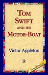 Tom Swift And His Motor-boat (Tom Swift Sr, #2)
