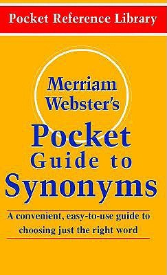 Merriam-Webster's Pocket Guide to Synonyms by Merriam-Webster