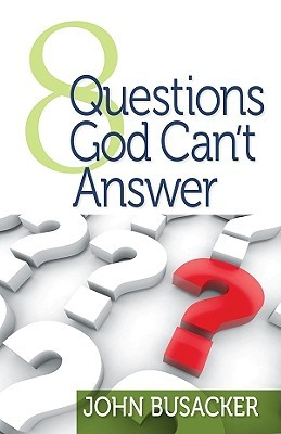8 Questions God Can't Answer