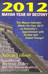 2012: Mayan Year of Destiny