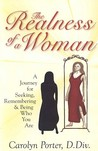 The Realness of a Woman: A Journey for Seeking, Remembering, and Being Who You Are