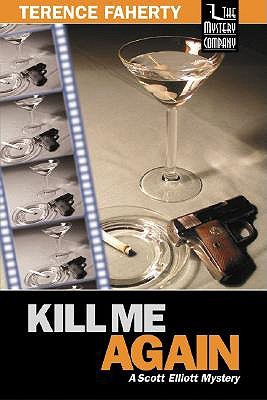 Kill Me Again by Terence Faherty