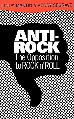 Anti-Rock: The Opposition To Rock 'n' Roll