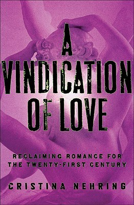 A Vindication of Love by Cristina Nehring