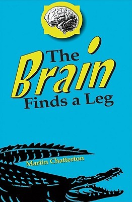 The Brain Finds a Leg by Martin Ed Chatterton