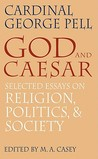 God and Caesar: Selected Essays on Religion, Politics, and Society