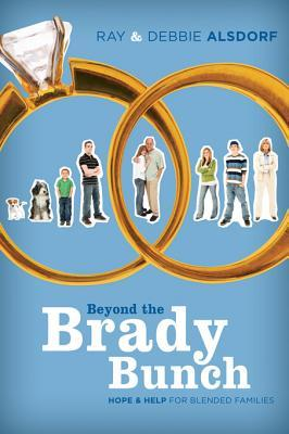 Beyond the Brady Bunch: Hope and Help for Blended Families