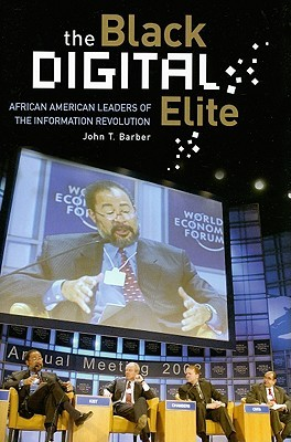 The Black Digital Elite: African American Leaders of the Information Revolution