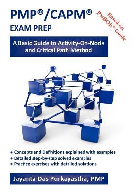 Pmp /Capm Exam Prep: A Basic Guide to Activity-On-Node and Critical Path Method