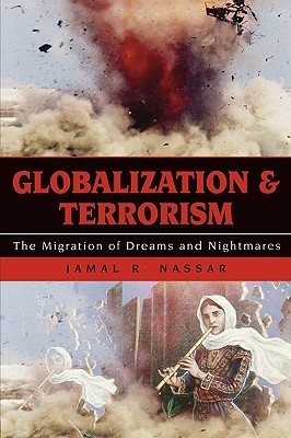 Globalization and Terrorism: The Migration of Dreams and Nightmares