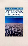 Stillness is the Way: An Intensive Meditation Course