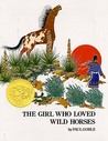 The Girl Who Loved Wild Horses by Paul Goble