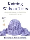 Knitting Without Tears by Elizabeth Zimmermann