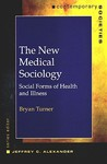 The New Medical Sociology: Social Forms of Health and Illness