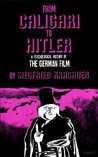 From Caligari to Hitler: A Psychological History of the German Film