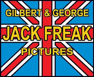 Gilbert And George: Jack Freak Pictures