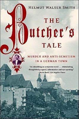 The Butcher's Tale by Helmut Walser Smith