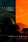 Balancing Heaven and Earth: A Memoir of Visions, Dreams, and Realizations